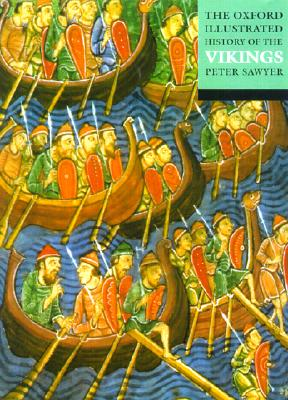 The Oxford Illustrated History of the Vikings By Sawyer, Peter (EDT)