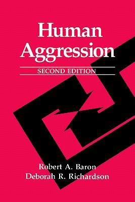 Human Aggression By Baron, Robert A./ Richardson, Deborah R.