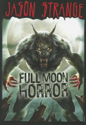 Full Moon Horror By Strange, Jason/ Parks, Phil (ILT)